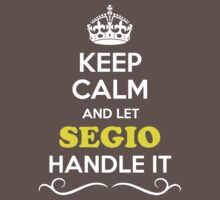 Keep Calm and Let SEGIO Handle it Kids Clothes