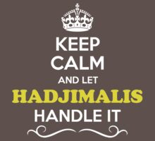 Keep Calm and Let HADJIMALIS Handle it Kids Clothes