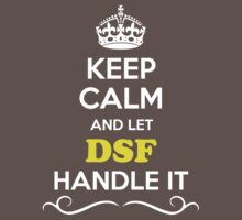 Keep Calm and Let DSF Handle it Kids Clothes