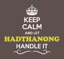 Keep Calm and Let HADTHANONG Handle it Kids Clothes