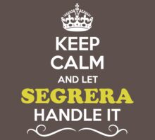 Keep Calm and Let SEGRERA Handle it Kids Clothes