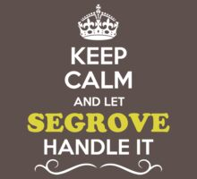 Keep Calm and Let SEGROVE Handle it Kids Clothes