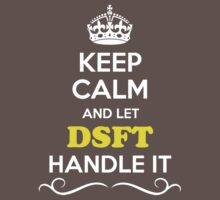 Keep Calm and Let DSFT Handle it Kids Clothes