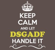 Keep Calm and Let DSGADF Handle it Kids Clothes