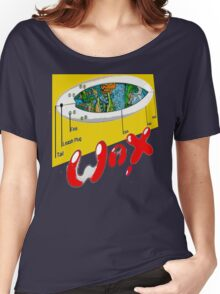 WAX ON... Women's Relaxed Fit T-Shirt