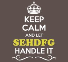 Keep Calm and Let SEHDFG Handle it Kids Clothes