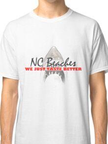 We Just Taste Better - NC Beaches Classic T-Shirt