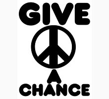Give Peace A Chance Unisex T-Shirt