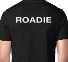 Roadie (White Text) Unisex T-Shirt