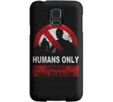Humans Only - Zombies Will Be Killed Samsung Galaxy Case/Skin