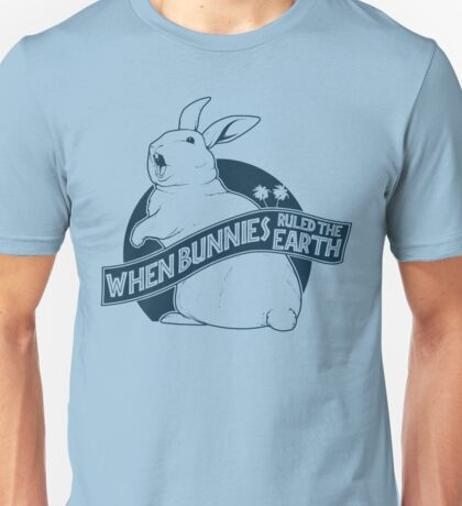 When Buns Ruled the Earth T-Shirt