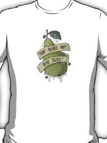 RIPE PEAR T-Shirt
