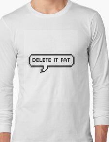 Delete It Fat - Demi Lovato Long Sleeve T-Shirt