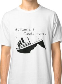 Titanic in CSS computer code Classic T-Shirt