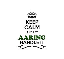 Keep Calm and Let AARING Handle it Photographic Print