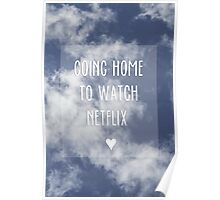 Going home to watch Netflix Poster