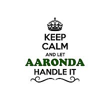 Keep Calm and Let AARONDA Handle it Photographic Print