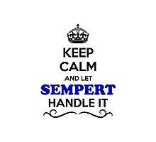 Keep Calm and Let SEMPERT Handle it Photographic Print