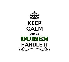 Keep Calm and Let DUISEN Handle it Photographic Print