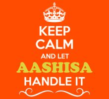 Keep Calm and Let AASHISA Handle it Kids Clothes