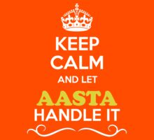 Keep Calm and Let AASTA Handle it Kids Clothes