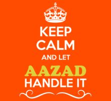 Keep Calm and Let AAZAD Handle it Kids Clothes