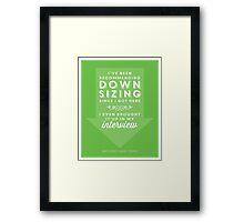The Office Dunder Mifflin - Recommending Downsizing Framed Print