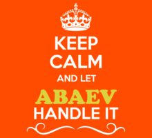 Keep Calm and Let ABAEV Handle it Kids Clothes