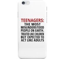 Teenagers: The Most Misunderstood People On Earth iPhone Case/Skin
