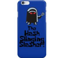 The Hash Slinging Slasher! (Black Text) iPhone Case/Skin