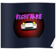 Nightmare miata Poster