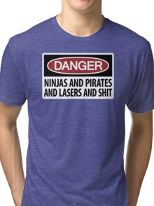 Ninjas and Pirates and Lasers, Oh My! Tri-blend T-Shirt