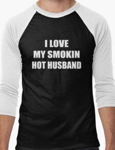 I love my Smokin Hot Husband Anniversary Gift For Wife T-Shirt
