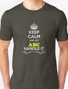 Keep Calm and Let ABC Handle it T-Shirt