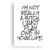 Funny Bitch Quote Canvas Print