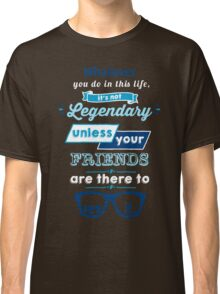 Legendary - Barney Stinson Quote (Blue) Classic T-Shirt