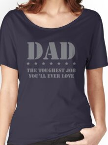 DAD - Toughest Job You'll Ever Love Women's Relaxed Fit T-Shirt