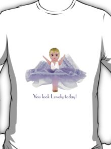 You look lovely today! - why not compliment someone? T-Shirt