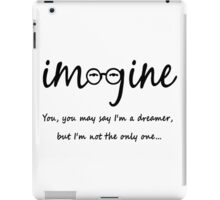 Imagine - John Lennon Tribute Typography Artwork - You may say I'm a dreamer, but I'm not the only one... iPad Case/Skin
