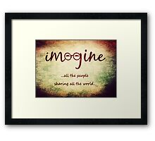 Imagine - John Lennon - Imagine All The People Sharing All The World... Typography Art Framed Print