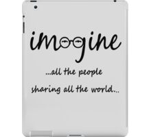 Imagine - John Lennon - Imagine All The People Sharing All The World... Typography Art iPad Case/Skin