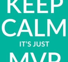 Keep calm, it's just MVP one (teal) Sticker