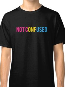 "Pansexual ""Not Confused"" Classic T-Shirt"
