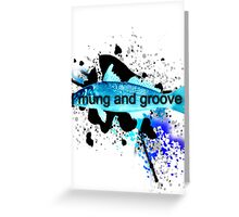 Mung and Groove Greeting Card