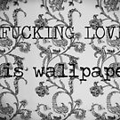 WALLPAPER? by Philip  Rogan