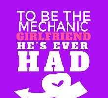 TO BE THE MECHANIC GIRLFRIENDS HE'S EVER HAD by yuantees