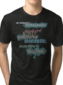 My Husband is... the Best Tri-blend T-Shirt
