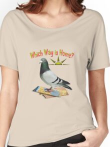 Which Way is Home? Women's Relaxed Fit T-Shirt