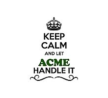 Keep Calm and Let ACME Handle it Photographic Print