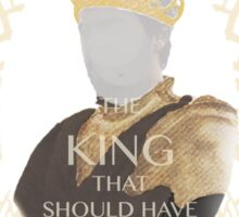 The King that should have been Sticker